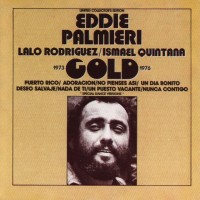 Purchase Eddie Palmieri - Gold 1973-1976 (With Lalo Rodriguez & Ismael Quintana)