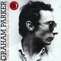 Purchase Graham Parker - These Dreams Will Never Sleep: The Best Of Graham Parker 1976-2015 CD1
