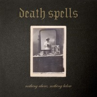 Purchase Death Spells - Nothing Above, Nothing Below
