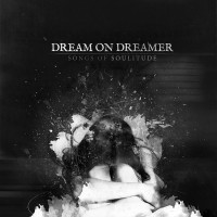 Purchase Dream On, Dreamer - Songs Of Soulitude