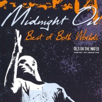 Purchase Midnight Oil - Best Of Both Worlds: Oils On The Water (Live)