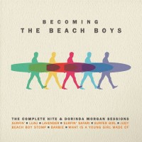 Purchase The Beach Boys - Becoming The Beach Boys: The Complete Hite And Dorinda Morgan Sessions CD1