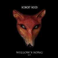 Purchase Robert Reed - Willow's Song (EP)
