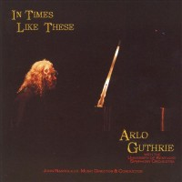 Purchase Arlo Guthrie - In Times Like These