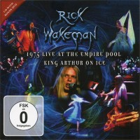 Purchase Rick Wakeman - 1975 Live At The Empire Pool, King Arthur On Ice