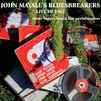 Purchase John Mayall & The Bluesbreakers - Live In 1967 (Never Before Heard Live Performances)