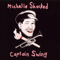 Purchase Michelle Shocked - Captain Swing