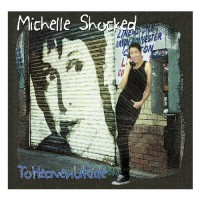 Purchase Michelle Shocked - To Heaven U Ride