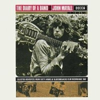 Purchase John Mayall & The Bluesbreakers - The Diary Of A Band Vol. 1&2 CD1
