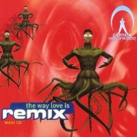 Purchase Captain Hollywood Project - The Way Love Is (Remixes) (MCD)