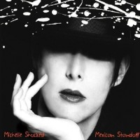 Purchase Michelle Shocked - Mexican Standoff