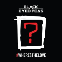 Purchase The Black Eyed Peas - #WHERESTHELOVE (Feat. A$ap Rocky, DJ Khaled, Justin Timberlake, Ty Dolla $ign & Others) (CDS)