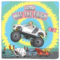 Purchase Getter - Wat The Frick