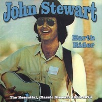 Purchase John Stewart - Earth Rider: The Essential, Classic Stewart 1964-1979 (With The Kingston Trio)