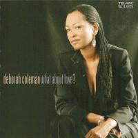 Purchase Deborah Coleman - What About Love