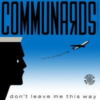 Purchase The Communards - Don't Leave Me This Way (Son Of Gotham City Full Mix) (VLS)