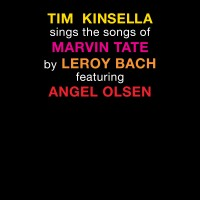 Purchase Tim Kinsella - Tim Kinsella Sings The Songs Of Marvin Tate By Leroy Bach