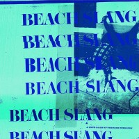 Purchase Beach Slang - A Loud Bash Of Teenage Feelings