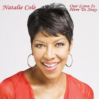 Purchase Natalie Cole - Our Love Is Here To Stay