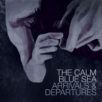 Purchase The Calm Blue Sea - Arrivals & Departures