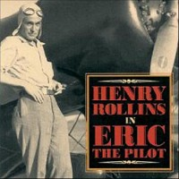 Purchase Henry Rollins - Eric The Pilot