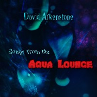 Purchase David Arkenstone - Songs From The Aqua Lounge (Limited Edition)