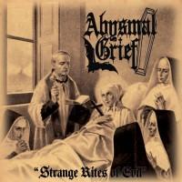 Purchase Abysmal Grief - Strange Rites Of Evil