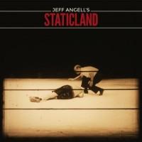 Purchase Jeff Angell's Staticland - Jeff Angell's Staticland