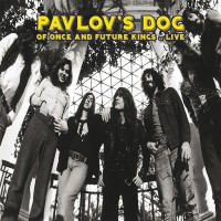 Purchase Pavlov's Dog - Of Once And Future Kings.. Live