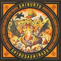 Purchase Shibusashirazu Orchestra - Shiburyu
