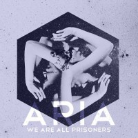 Purchase Aria - We Are All Prisoners