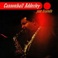 Purchase Cannonball Adderley - Just Friends (Reissued 1987)