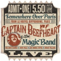 Purchase Captain Beefheart - Somewhere Over Paris (Recorded 19 November, 1977 From Le Nouvel Hippodrome) (With The Magic Band) CD1