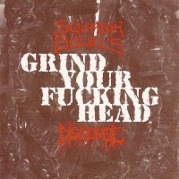Purchase Squash Bowels & Disgorge - Grind Your Fucking Head (Split)