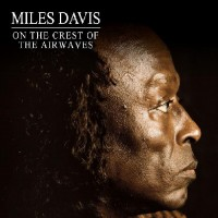 Purchase Miles Davis - On The Crest Of The Airwaves: Live At The Fillmore West, San Francisco, 15.10.1970 CD2