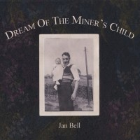 Purchase Jan Bell - Dream Of The Miner's Child