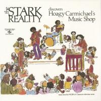Purchase Stark Reality - The Stark Reality Discovers Hoagy Carmichael's Music Shop