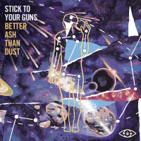 Purchase Stick To Your Guns - Better Ash Than Dust (EP)
