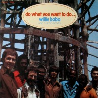 Purchase Willie Bobo - Do What You Want To Do