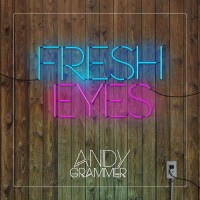 Purchase Andy Grammer - Fresh Eyes (CDS)