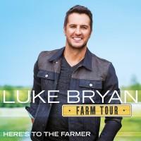 Purchase Luke Bryan - Farm Tour... Here's To The Farmer (EP)