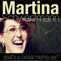 Purchase Martina Schwarzmann - Deaf's A Bissal Mehra Sei? CD2