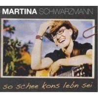Purchase Martina Schwarzmann - So Schee Kons Lebn Sei CD1