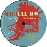 Purchase Michal Ho - Cassecade (EP)