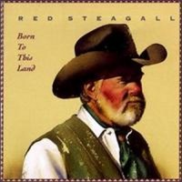 Purchase Red Steagall - Born To This Land