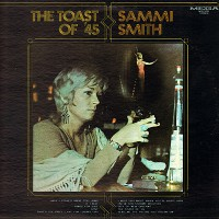 Purchase Sammi Smith - The Toast Of '45 (Vinyl)