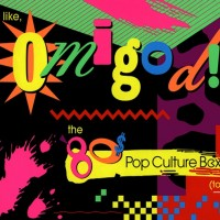 Purchase VA - Like, Omigod! The '80S Pop Culture Box CD1