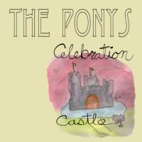Purchase The Ponys - Celebration Castle