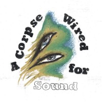Purchase Merchandise - A Corpse Wired For Sound
