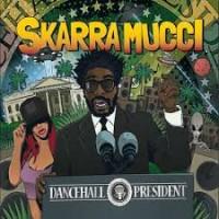 Purchase Skarra Mucci - Dancehall President